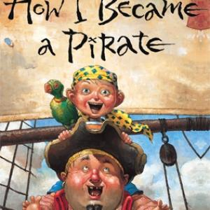 """How I Became a Pirate"" from HOW I BECAME A PIRATE"